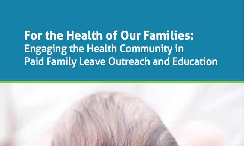 New Report Provides Guidance For Engaging Health Community In Paid Family Leave Outreach